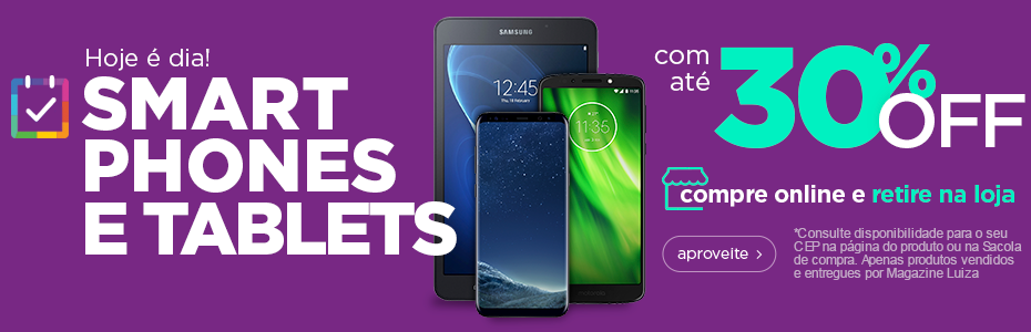 Smartphones e Tablets com até 30% OFF. Confira!